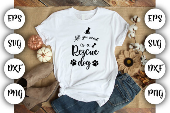 Print on Demand: All You Need is a Rescue Dog Graphic Print Templates By Design_store
