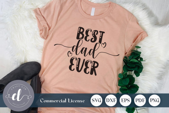 Download Free Best Dad Ever Graphic By Craftlabsvg Creative Fabrica SVG Cut Files