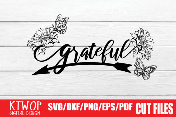 Download Free Grateful Graphic By Ktwop Creative Fabrica for Cricut Explore, Silhouette and other cutting machines.