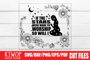 Download Free If The Stars Were Made To Worship So Will I Graphic By Ktwop for Cricut Explore, Silhouette and other cutting machines.