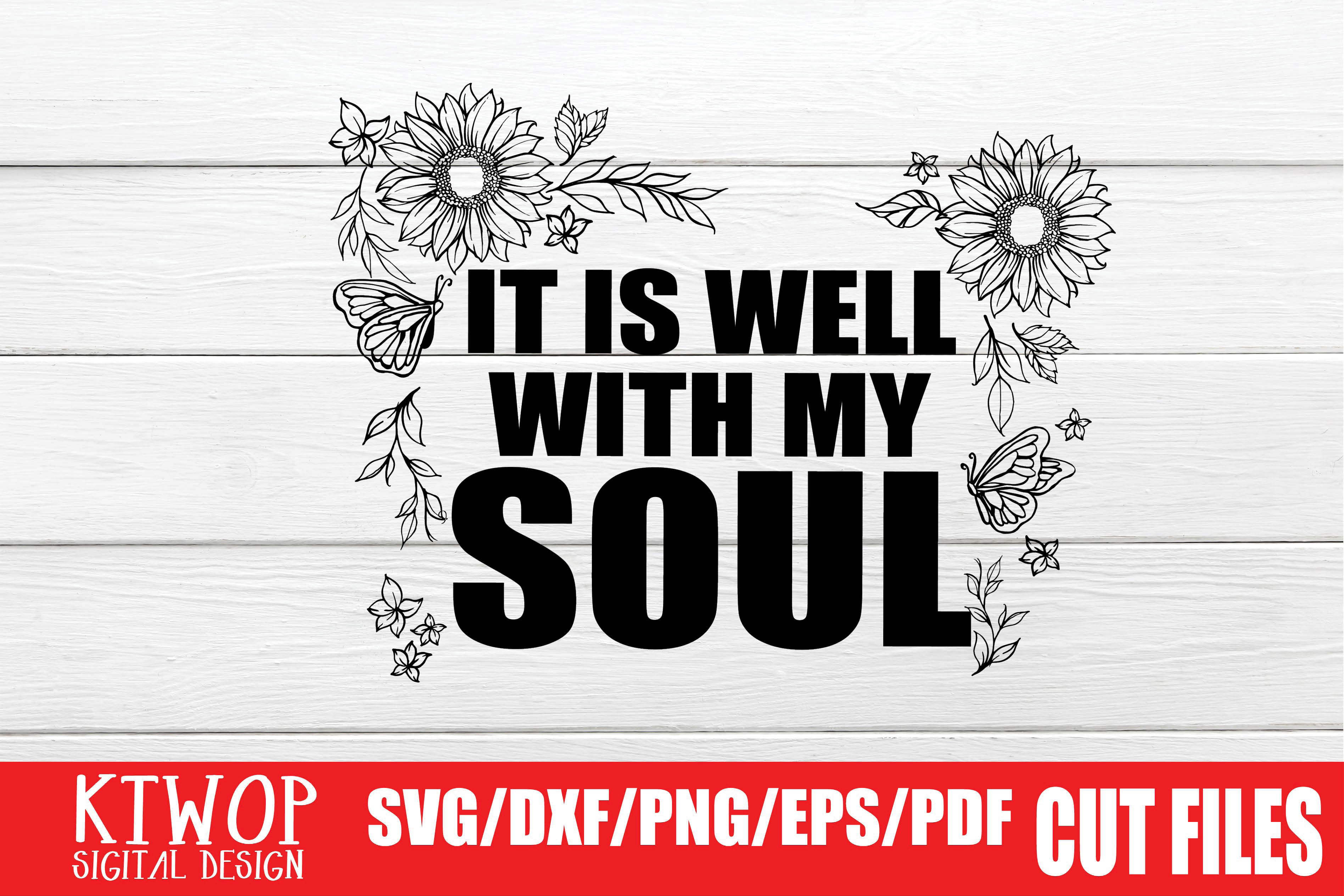 Download Free It Is Well With My Soul Graphic By Ktwop Creative Fabrica for Cricut Explore, Silhouette and other cutting machines.
