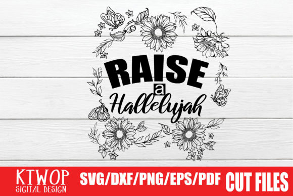 Download Free Raise A Hallelujah Graphic By Ktwop Creative Fabrica for Cricut Explore, Silhouette and other cutting machines.