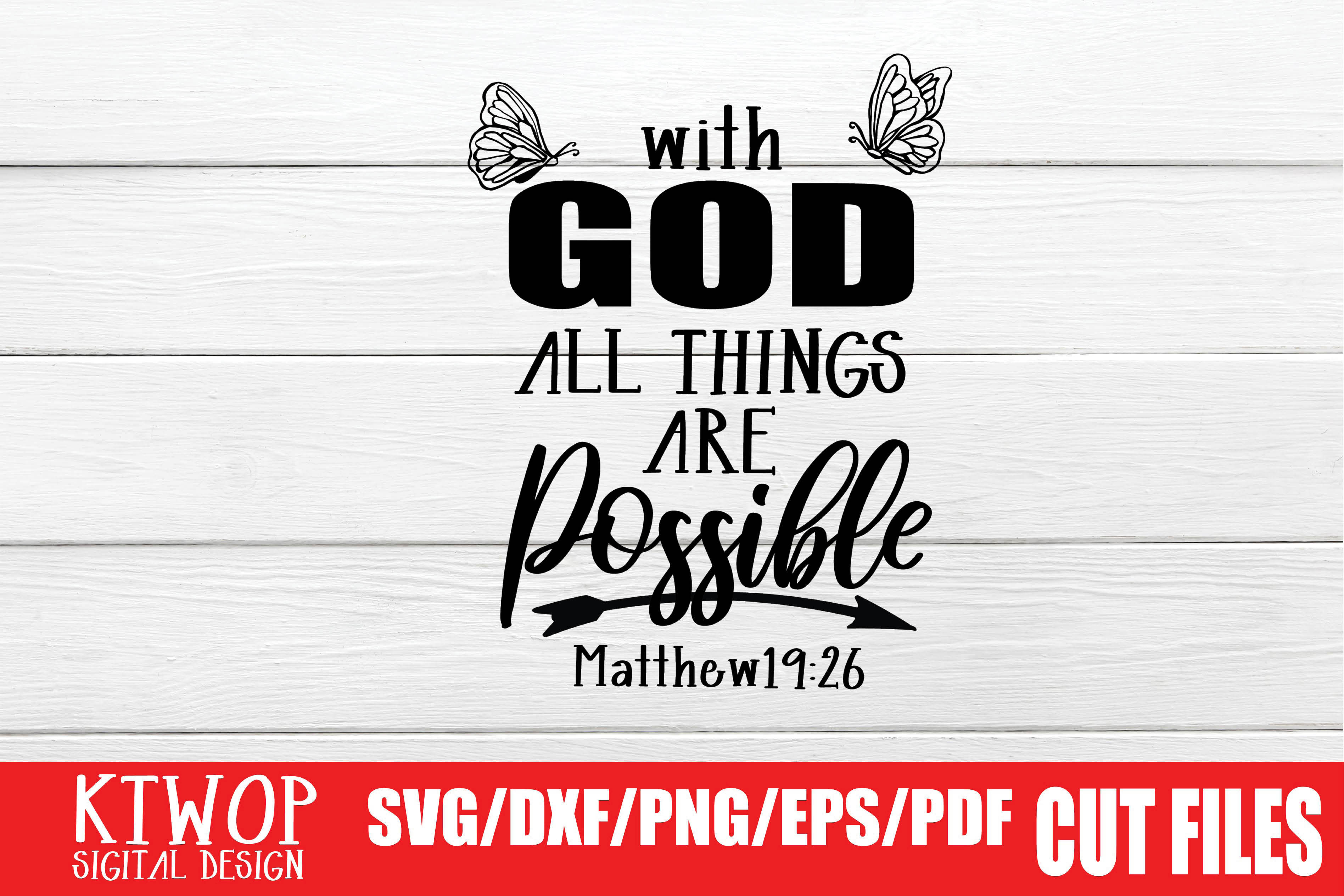 Download Free With God All Things Are Possible Graphic By Ktwop Creative for Cricut Explore, Silhouette and other cutting machines.