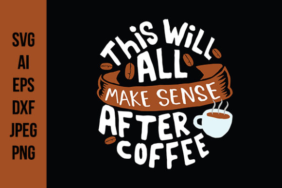 Download Free Coffee Quote Print Graphic By Tosca Digital Creative Fabrica for Cricut Explore, Silhouette and other cutting machines.