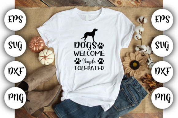 Print on Demand: Dogs Welcome, People Tolerated Graphic Print Templates By Design_store
