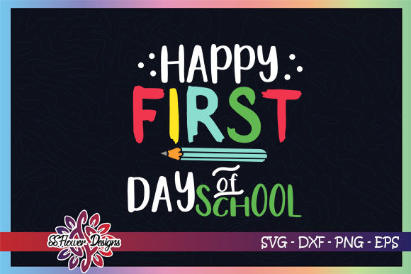 Download Free Happy First Day Of School Graphic By Ssflower Creative Fabrica for Cricut Explore, Silhouette and other cutting machines.