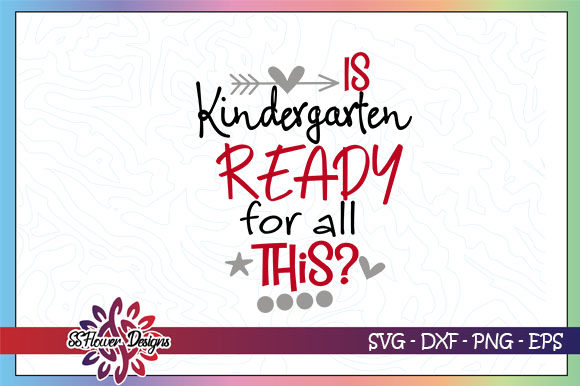 Download Free Is Kindergarten Ready For All This Graphic By Ssflower for Cricut Explore, Silhouette and other cutting machines.