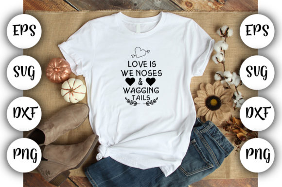 Print on Demand: Love is We Noses & Wagging Tails Graphic Print Templates By Design_store
