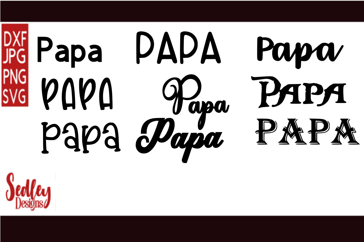 Download Free Papa In Seven Font Styles Graphic By Sedley Designs Creative for Cricut Explore, Silhouette and other cutting machines.