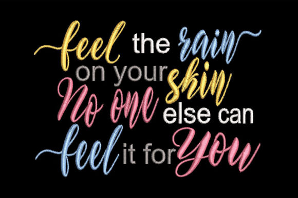 Download Free Quote Feel The Rain On Your Skin Creative Fabrica for Cricut Explore, Silhouette and other cutting machines.