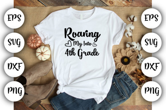 Download Free Roaring My Into 4th Grade Graphic By Design Store Creative Fabrica for Cricut Explore, Silhouette and other cutting machines.