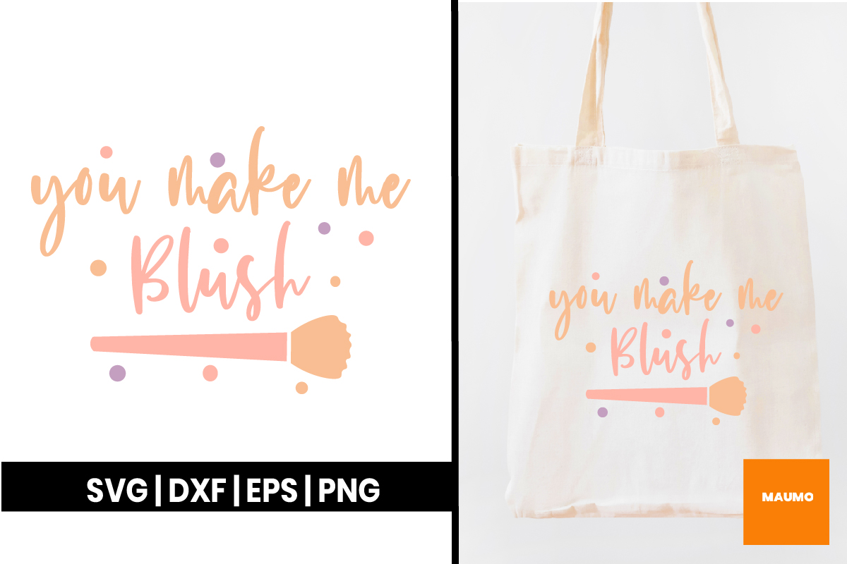 Download Free You Make Me Blush Graphic By Maumo Designs Creative Fabrica for Cricut Explore, Silhouette and other cutting machines.