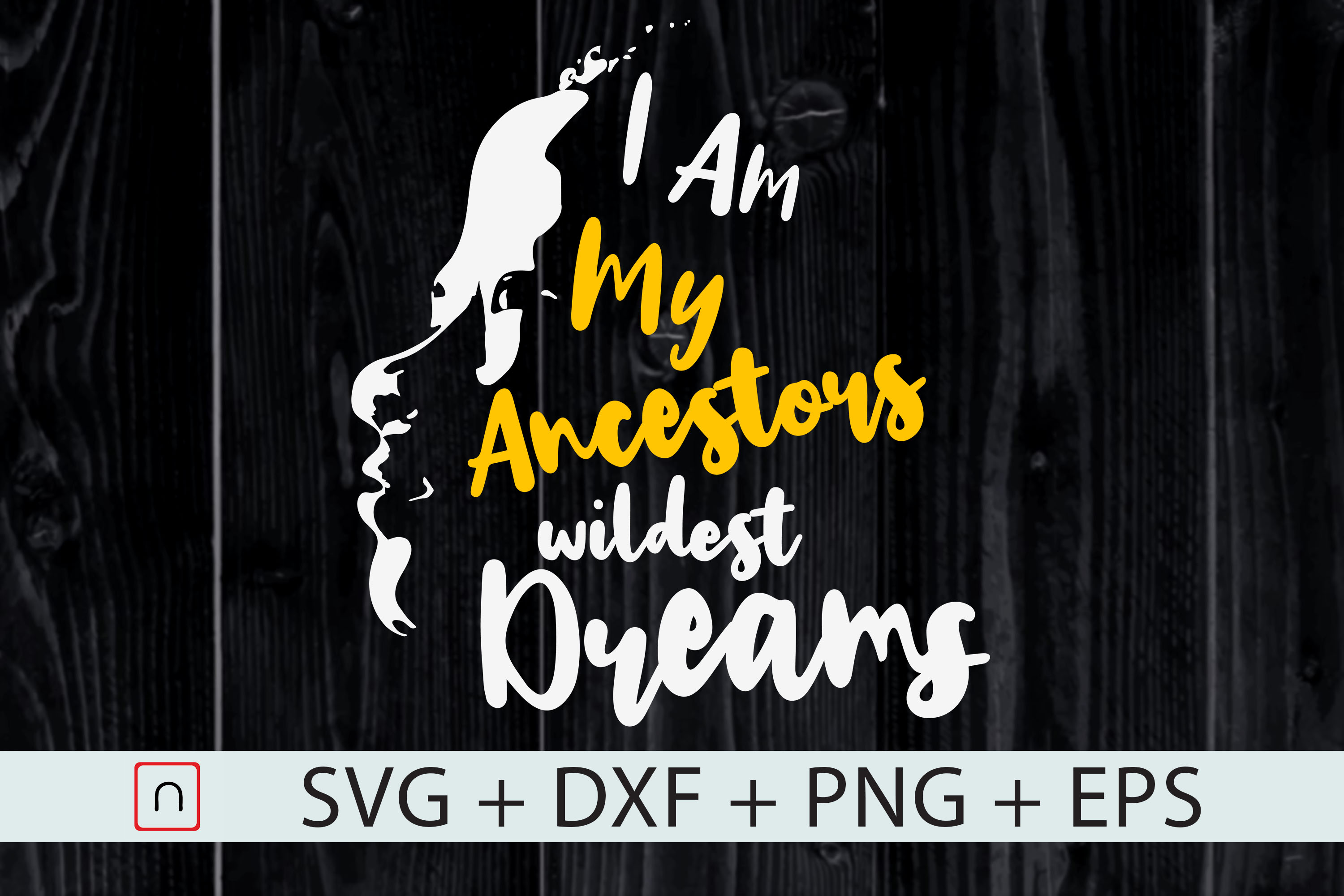 Download Free I Am My Ancestors Wildest Dream Man Graphic By Novalia SVG Cut Files