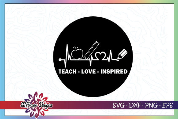 Download Free Teach Love Inspire Graphic By Ssflower Creative Fabrica for Cricut Explore, Silhouette and other cutting machines.
