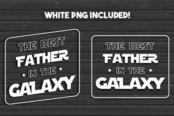Download Free The Best Father In The Galaxy Graphic By La Oliveira Creative for Cricut Explore, Silhouette and other cutting machines.