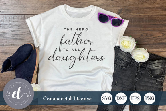 Download Free The Hero Father To All Daughter Graphic By Craftlabsvg for Cricut Explore, Silhouette and other cutting machines.