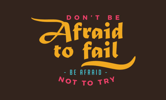 Download Free Be Afraid Not To Try Grafico Por Baraeiji Creative Fabrica for Cricut Explore, Silhouette and other cutting machines.