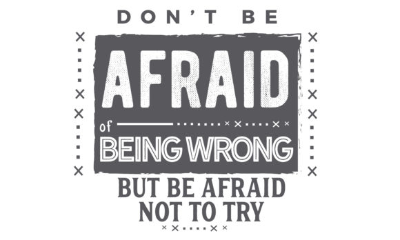 Download Free Be Afraid Not To Try Graphic By Baraeiji Creative Fabrica for Cricut Explore, Silhouette and other cutting machines.