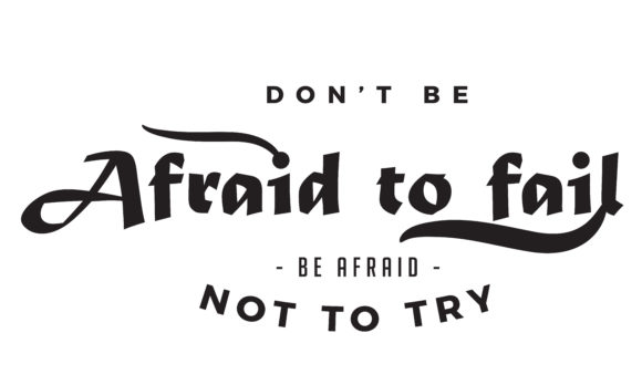 Download Free Don T Be Afraid To Fail Grafico Por Baraeiji Creative Fabrica for Cricut Explore, Silhouette and other cutting machines.