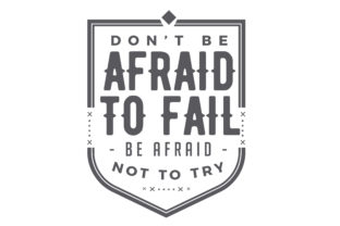 Download Free Don T Be Afraid To Fail Graphic By Baraeiji Creative Fabrica for Cricut Explore, Silhouette and other cutting machines.