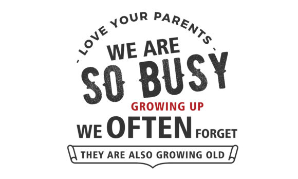 Download Free Love Your Parents We Are So Busy Growing Graphic By Baraeiji Creative Fabrica for Cricut Explore, Silhouette and other cutting machines.
