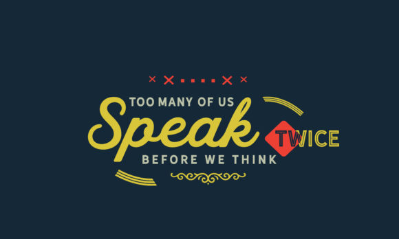 Download Free Speak Twice Before We Think Graphic By Baraeiji Creative Fabrica for Cricut Explore, Silhouette and other cutting machines.