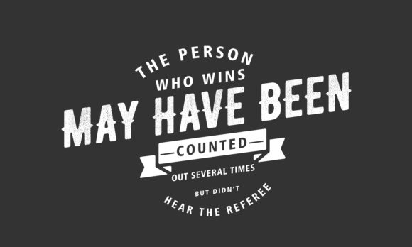 Download Free The Person Who Wins May Have Been Graphic By Baraeiji Creative for Cricut Explore, Silhouette and other cutting machines.
