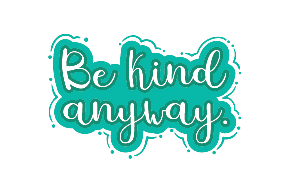 Download Free Be Kind Anyway Svg Cut File By Creative Fabrica Crafts for Cricut Explore, Silhouette and other cutting machines.