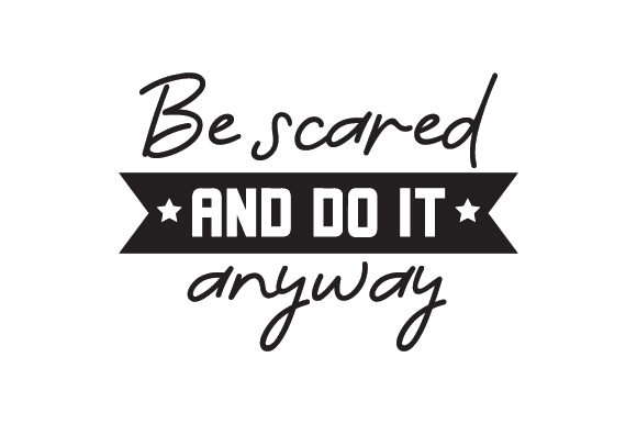 Download Free Be Scared And Do It Anyway Svg Cut File By Creative Fabrica for Cricut Explore, Silhouette and other cutting machines.