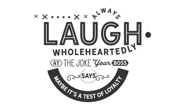 Download Free Always Laugh Wholeheartedly Graphic By Baraeiji Creative Fabrica for Cricut Explore, Silhouette and other cutting machines.