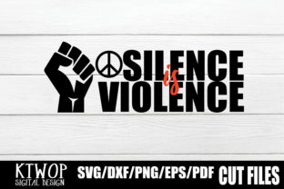 Download Free Silence Is Violence Graphic By Ktwop Creative Fabrica for Cricut Explore, Silhouette and other cutting machines.