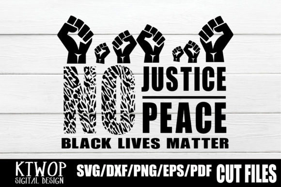 Black Lives Matter No Justice No Peace Graphic By Ktwop