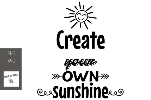 Download Free Create Your Own Sunshine Graphic By Fleur De Tango Creative for Cricut Explore, Silhouette and other cutting machines.
