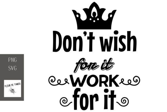 Print on Demand: Don't Wish for It Work for It Graphic Print Templates By Fleur de Tango