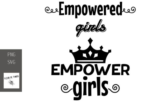 Download Free Empowered Girls Empower Girls Graphic By Fleur De Tango for Cricut Explore, Silhouette and other cutting machines.
