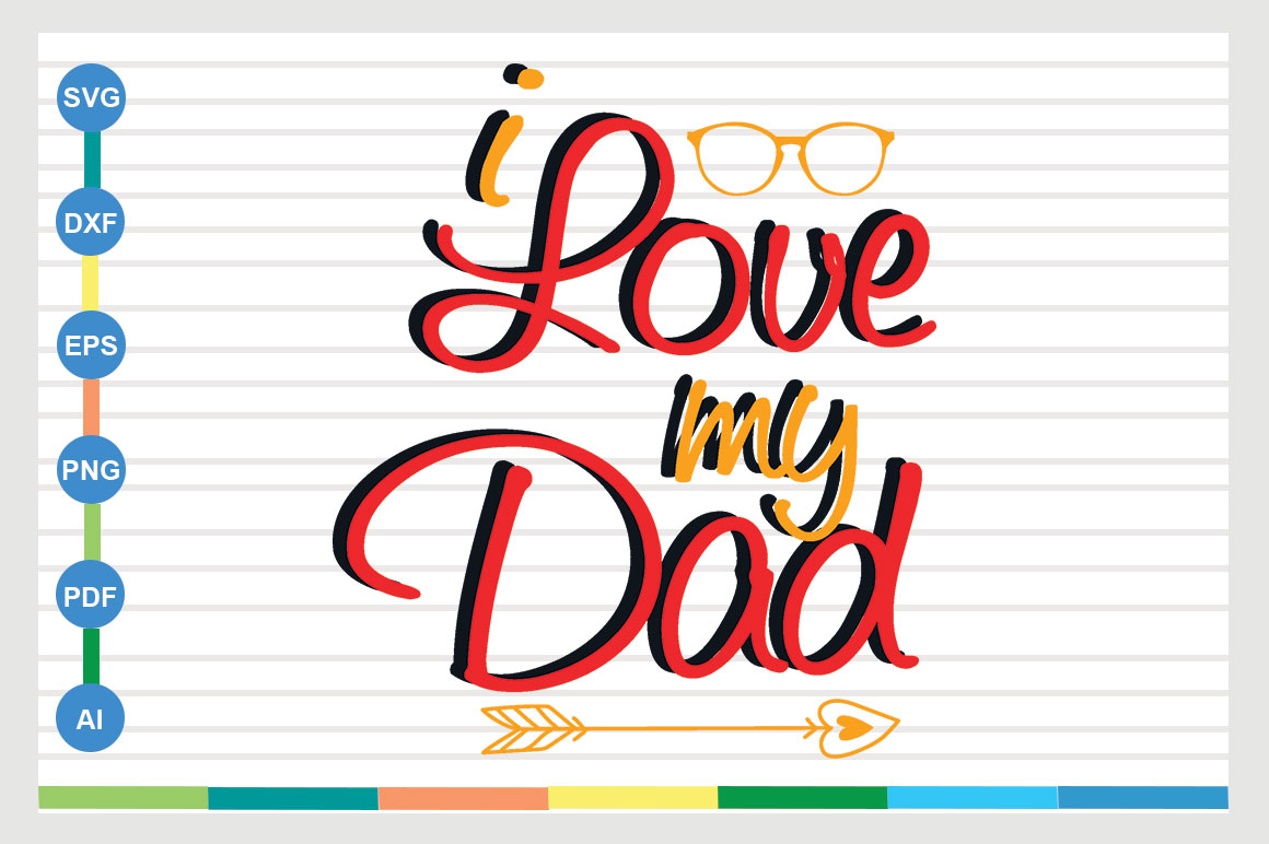 Download Free Father Design I Love My Dad Graphic By Sajidmajid441 for Cricut Explore, Silhouette and other cutting machines.