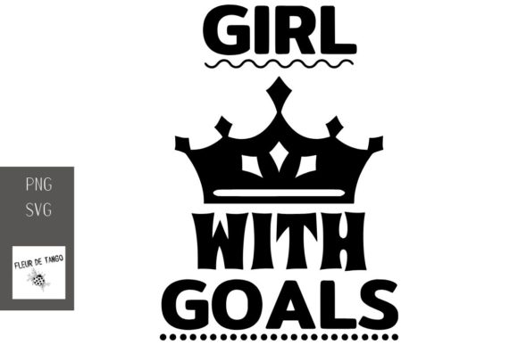 Print on Demand: Girl with Goals Graphic Print Templates By Fleur de Tango