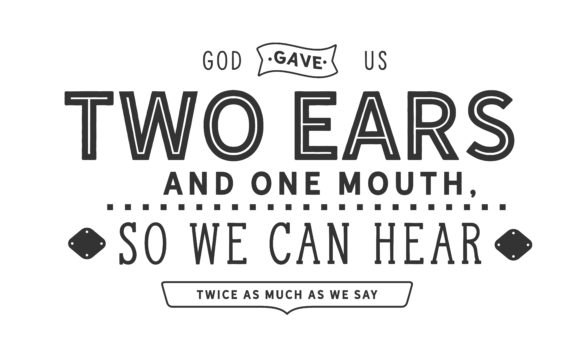 Download Free God Gave Us Two Ears And One Mouth Graphic By Baraeiji for Cricut Explore, Silhouette and other cutting machines.