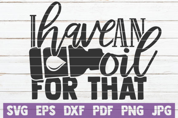 Download Free I Have An Oil For That Graphic By Mintymarshmallows Creative Fabrica for Cricut Explore, Silhouette and other cutting machines.