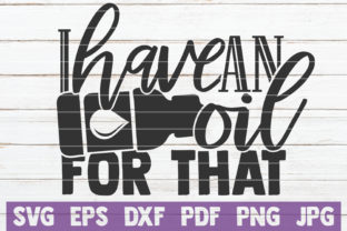 Download Free I Have An Oil For That Graphic By Mintymarshmallows Creative for Cricut Explore, Silhouette and other cutting machines.