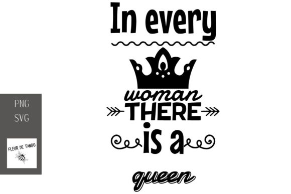 Print on Demand: In Every Woman There is a Queen Graphic Print Templates By Fleur de Tango