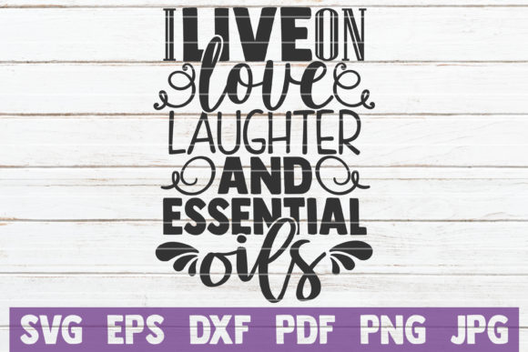 Download Free Live On Love Laughter And Essential Oils Graphic By for Cricut Explore, Silhouette and other cutting machines.
