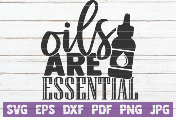 Download Free Oils Are Essential Graphic By Mintymarshmallows Creative Fabrica for Cricut Explore, Silhouette and other cutting machines.