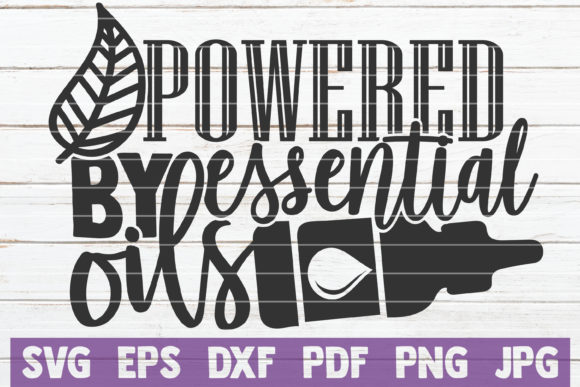 Download Free Powered By Essential Oils Graphic By Mintymarshmallows Creative Fabrica for Cricut Explore, Silhouette and other cutting machines.