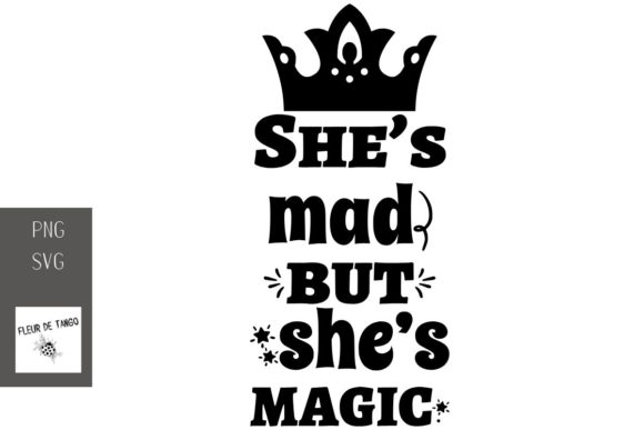 Print on Demand: She's Mad but She's Magic Graphic Print Templates By Fleur de Tango