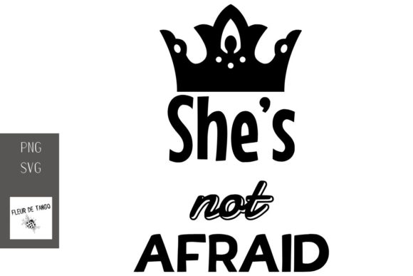 Print on Demand: She's Not Afraid Graphic Print Templates By Fleur de Tango