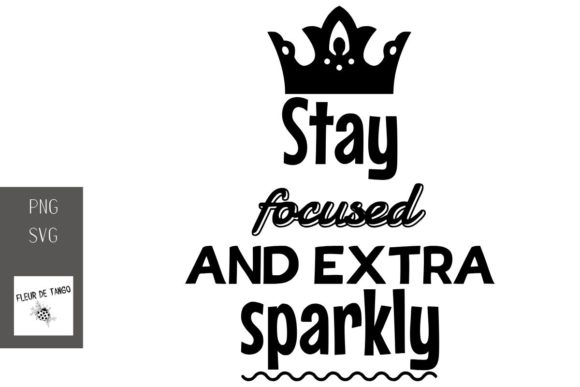 Download Free Stay Focused And Extra Sparkly Graphic By Fleur De Tango for Cricut Explore, Silhouette and other cutting machines.