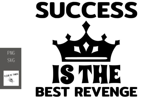 Print on Demand: Success is the Best Revenge Graphic Print Templates By Fleur de Tango