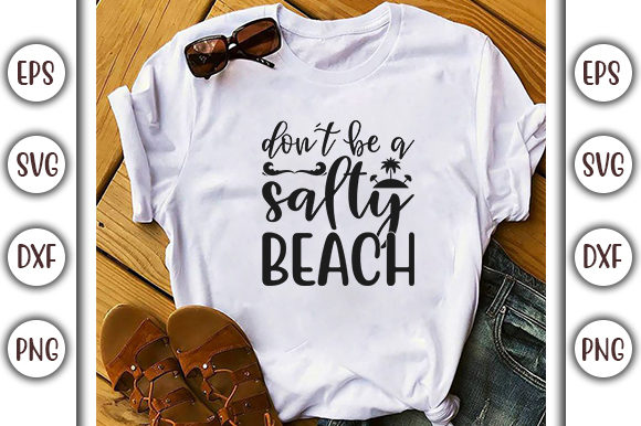 Print on Demand: Summer Beach Design, Don't Be a Salty Graphic Print Templates By GraphicsBooth