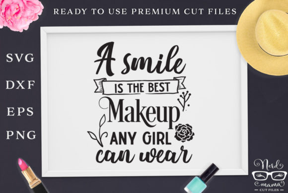 Download Free A Smile Is The Best Makeup Cut File Graphic By Nerd Mama Cut for Cricut Explore, Silhouette and other cutting machines.